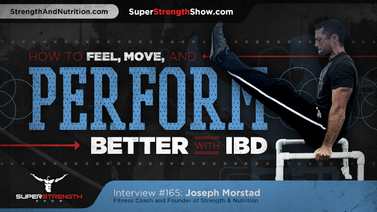 Joseph-Morstad-Perform-Better-with-IBD-Super-Strength-Show-Podcast1