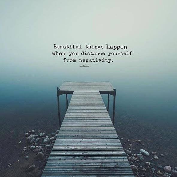 beautiful-things-happen-when-distance-from-negativity